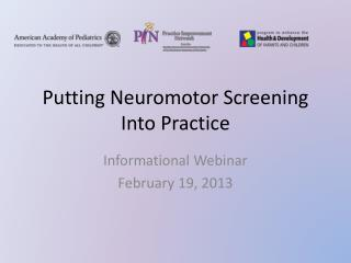 Putting  Neuromotor  Screening Into Practice