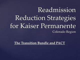 Readmission Reduction Strategies for Kaiser Permanente  Colorado Region