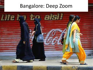 Bangalore: Deep Zoom