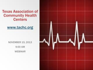 Texas Association of Community Health Centers www.tachc.org