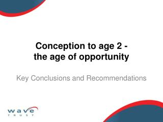 Conception to age 2 - the age of opportunity