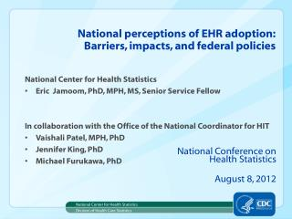 National perceptions  of EHR adoption: Barriers ,  impacts,  and federal  policies