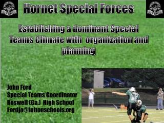 Hornet Special Forces Establishing a dominant Special Teams Climate with  organization and planning John  Ford Special