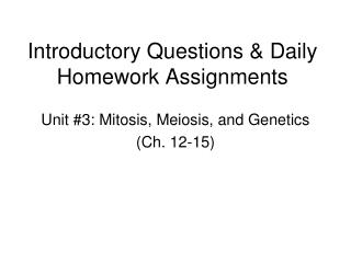 Introductory Questions & Daily Homework Assignments