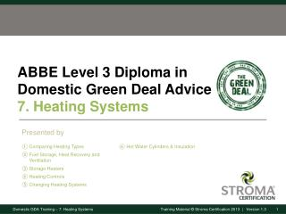 ABBE Level 3 Diploma in Domestic Green Deal Advice 7. Heating Systems