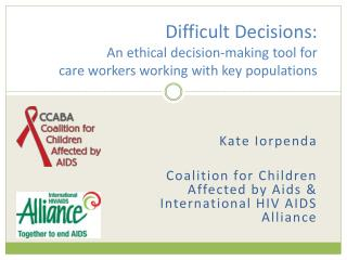 Difficult Decisions:  An ethical decision-making tool for  care workers working with key populations
