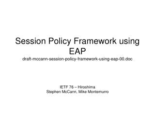 Session Policy Framework using EAP draft-mccann-session-policy-framework-using-eap-00.doc