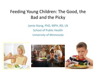 Feeding Young Children: The Good, the Bad and the Picky