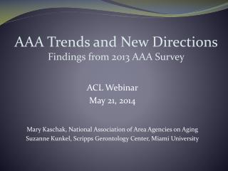 AAA Trends and New Directions Findings from 2013 AAA Survey