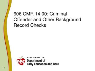 606 CMR 14.00: Criminal Offender and Other Background Record Checks