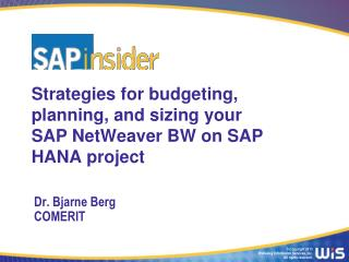 Strategies for budgeting, planning, and sizing your SAP NetWeaver BW on SAP HANA project