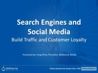 Search Engines and Social Media Build Traffic and Customer Loyalty