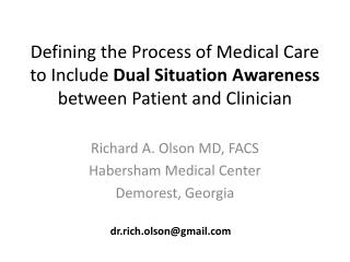 Defining the Process of Medical Care to Include  Dual Situation Awareness  between Patient and Clinician