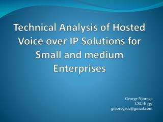 Technical Analysis of Hosted Voice over IP Solutions for Small and medium Enterprises