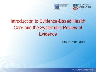 Introduction to Evidence-Based Health Care and the Systematic Review of Evidence