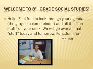 Welcome to 8 th  Grade Social Studies!