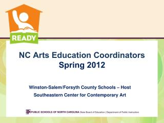 NC Arts Education Coordinators Spring 2012