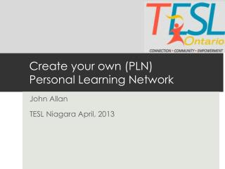 Create your own (PLN) Personal Learning Network