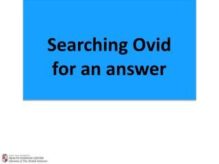 Searching Ovid  for an answer