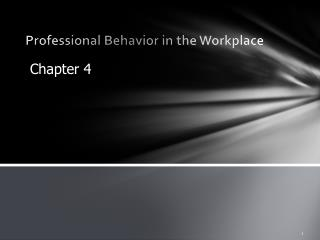 Professional Behavior in the Workplace