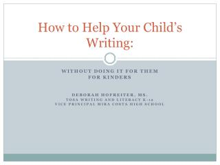 How to Help Your Child�s Writing:
