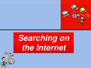 Searching on the Internet