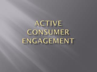 Active  Consumer Engagement