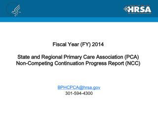 Fiscal Year (FY) 2014  State and Regional Primary Care Association (PCA) Non-Competing Continuation Progress Report (NC