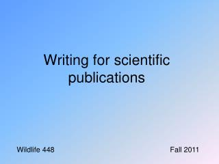 Writing for scientific publications