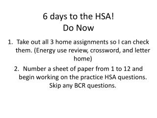 6 days to the HSA! Do Now
