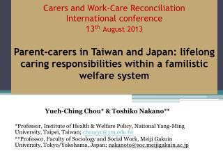 Yueh-Ching  Chou* & Toshiko Nakano** *Professor, Institute of Health & Welfare Policy, National Yang-Ming University, T