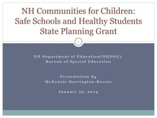 NH Communities for Children: Safe Schools and Healthy Students State Planning Grant