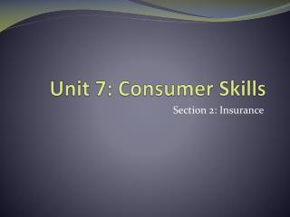 Unit 7: Consumer Skills