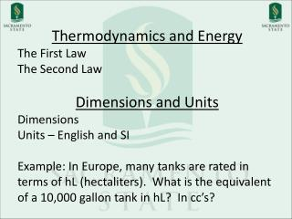Thermodynamics and Energy The First Law The Second Law Dimensions and Units Dimensions Units – English and SI