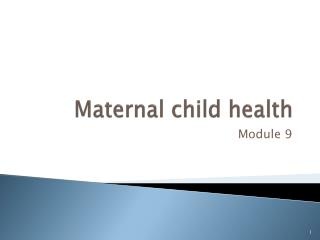 Maternal child health