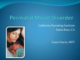 Perinatal Mood Disorder