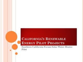 California's Renewable Energy Pilot Projects