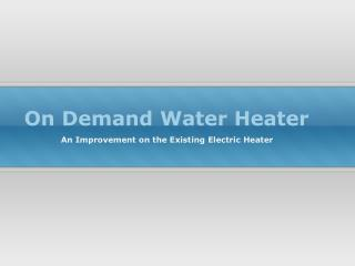 On Demand Water Heater