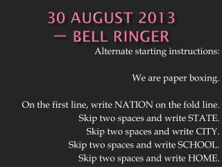 30 August  2013 一  Bell  Ringer