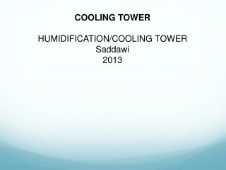 Cooling Tower HUMIDIFICATION/COOLING TOWER Saddawi 2013