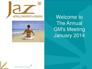 Welcome to  The Annual  GM's  Meeting  January  2014
