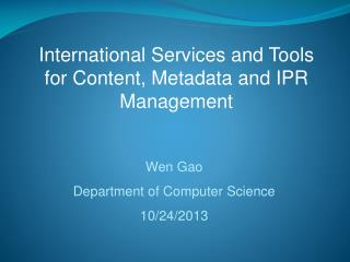 International Services and Tools for Content, Metadata and IPR Management