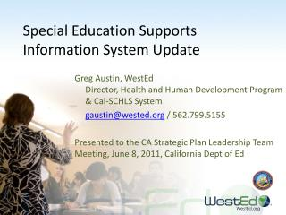 Special  Education Supports Information System  Update