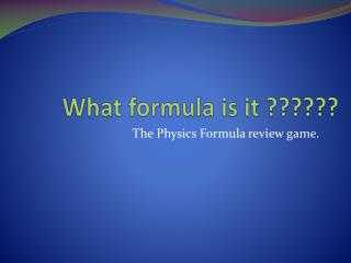 What formula is it ??????