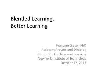 Blended Learning , Better Learning