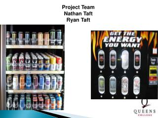 Project Team Nathan Taft Ryan Taft
