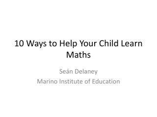 10 Ways to Help Your Child Learn Maths