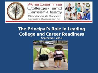 The Principal's Role in Leading College and Career Readiness September, 2013