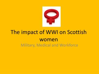 The impact of WWI on Scottish women