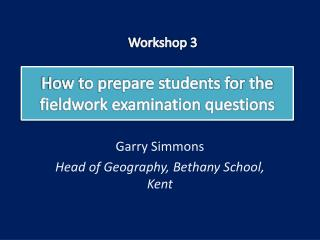 how to prepare students for the fieldwork examination questions